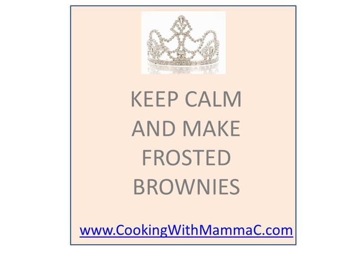 Keep Calm and Make Frosted Brownies