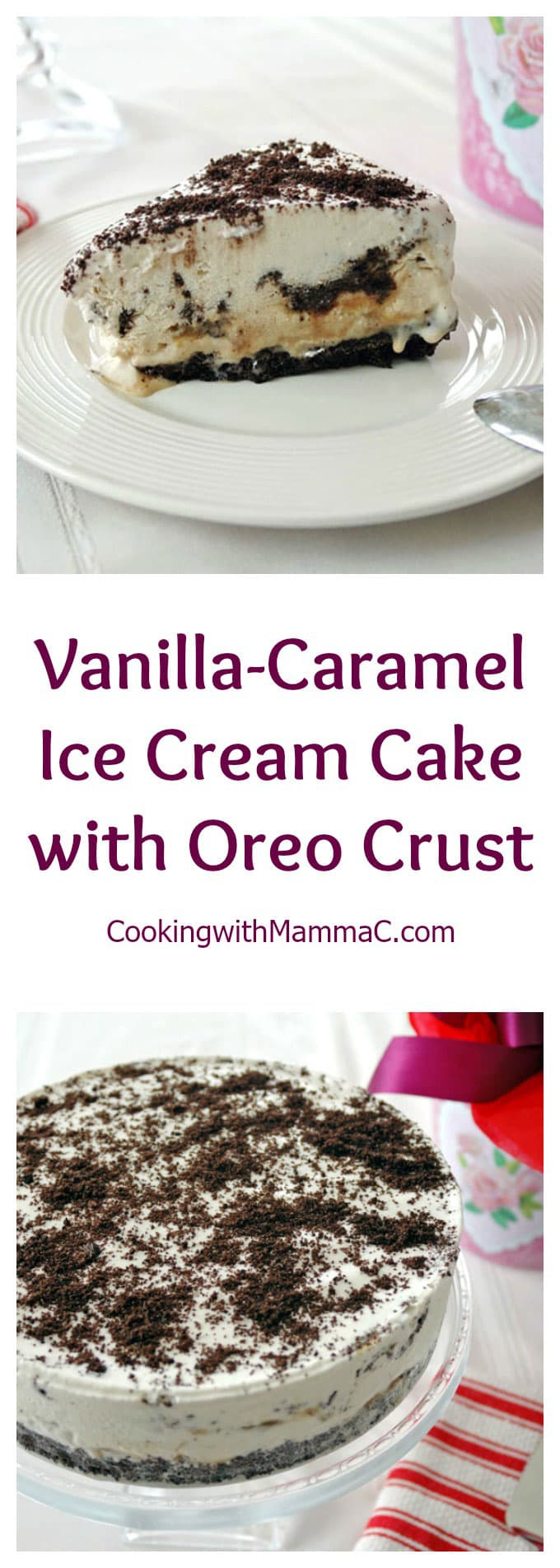 Vanilla-Caramel Ice Cream Cake with Oreo Crust - A family favorite with homemade caramel sauce & whipped cream!