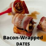 pinnable image for bacon-wrapped dates