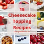 pinnable collage image for Cheesecake Topping Recipes